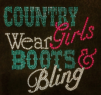 Country Girls Wear Boots and Bling