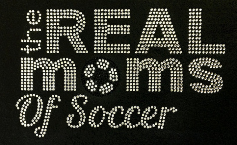 The Real Moms of Soccer Rhinestone Design